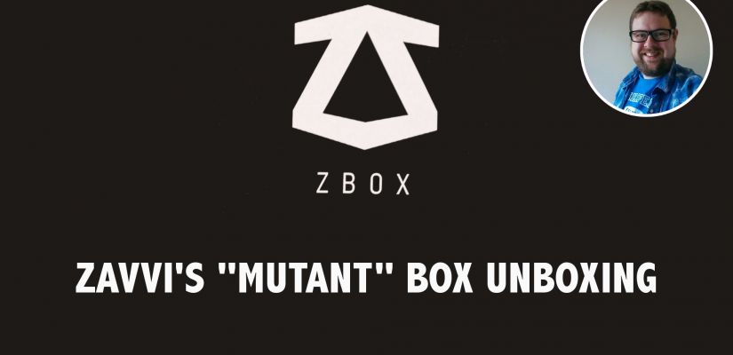 Zavvi Zbox June 2016 (Mutant) Unboxing