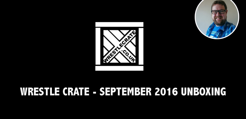 Wrestle Crate September 2016 – Unboxing