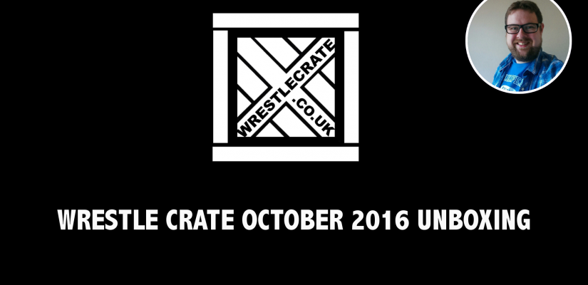 Wrestle Crate October 2016 Unboxing